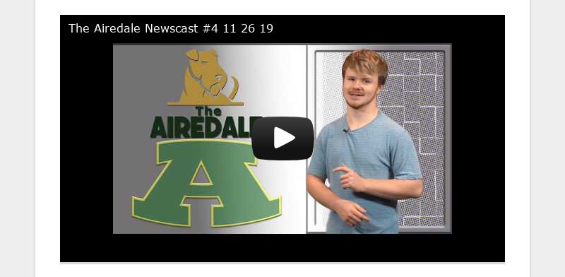The Airedale Newscast #4 11 26 19