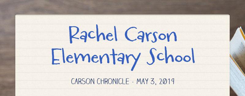 Rachel Carson Elementary School Carson Chronicle - May 3, 2019