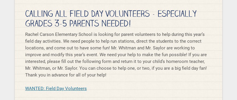 Calling All Field Day Volunteers - Especially Grades 3-5 Parents Needed! Rachel Carson Elementary...