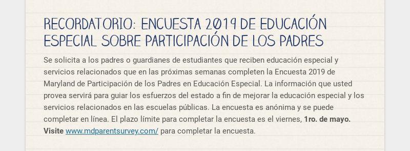 RECORDATORIO: Encuesta 2019 de Educación Especial sobre Participación de los Padres Se solicita a...