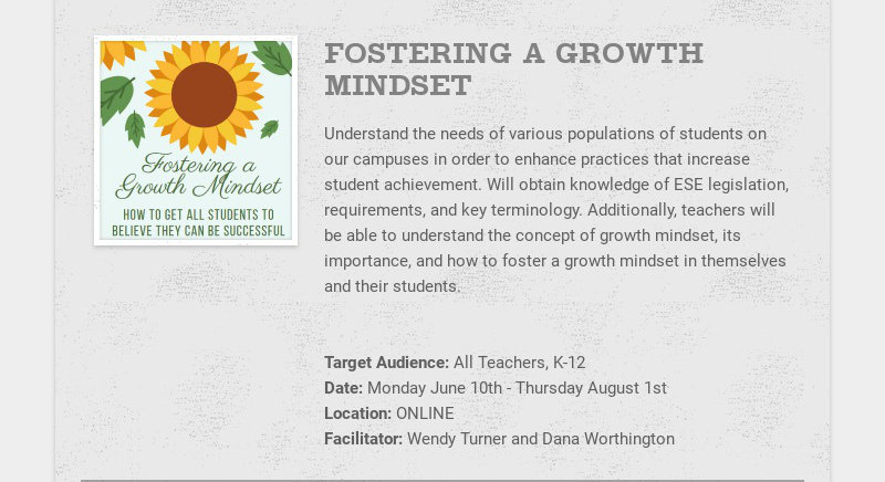 FOSTERING A GROWTH MINDSET Understand the needs of various populations of students on our...