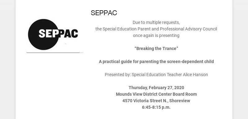 SEPPAC Due to multiple requests, the Special Education Parent and Professional Advisory Council...