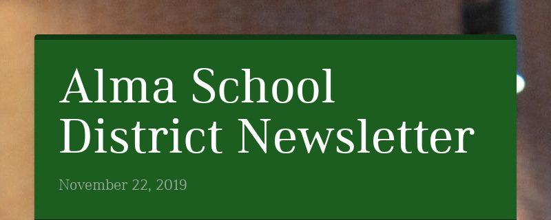Alma School District Newsletter November 22, 2019