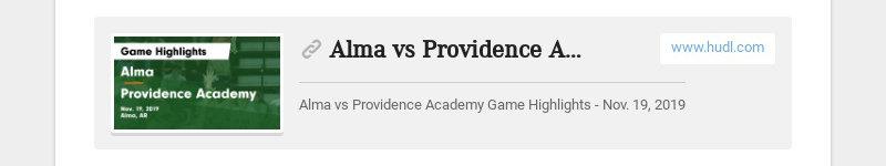Alma vs Providence Academy Game Highlights - Nov. 19, 2019 www.hudl.com Alma vs Providence...