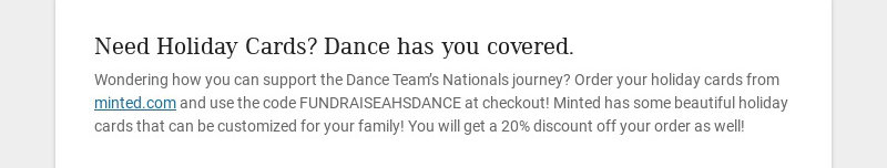 Need Holiday Cards? Dance has you covered. Wondering how you can support the Dance Team's...