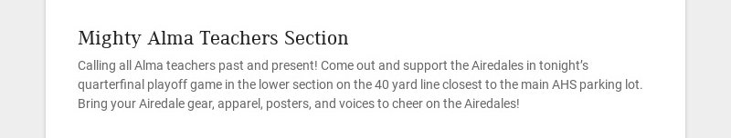 Mighty Alma Teachers Section Calling all Alma teachers past and present! Come out and support the...