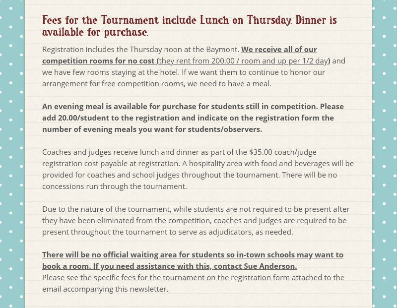 Fees for the Tournament include Lunch on Thursday. Dinner is available for purchase.