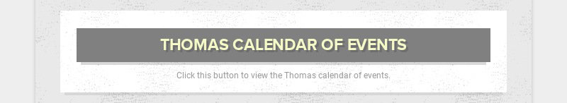 THOMAS CALENDAR OF EVENTS