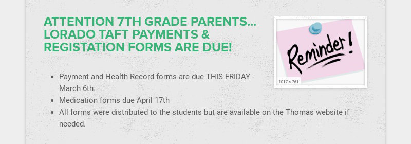 ATTENTION 7TH GRADE PARENTS... LORADO TAFT PAYMENTS & REGISTATION FORMS ARE DUE!