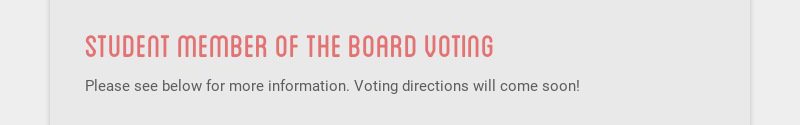 student member of the board voting Please see below for more information. Voting directions will...
