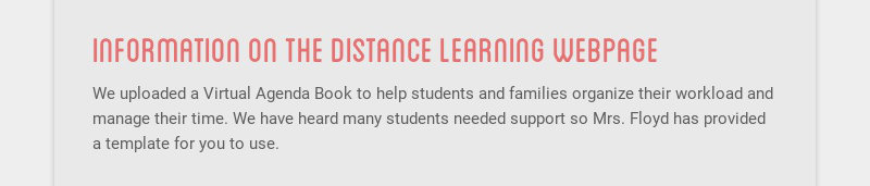 information on the distance learning webpage We uploaded a Virtual Agenda Book to help students...