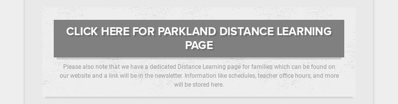 CLICK HERE FOR PARKLAND DISTANCE LEARNING PAGE Please also note that we have a dedicated Distance...
