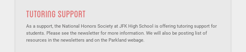 tutoring support As a support, the National Honors Society at JFK High School is offering...