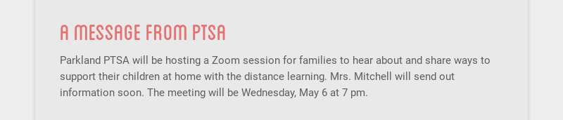 a message from ptsa Parkland PTSA will be hosting a Zoom session for families to hear about and...