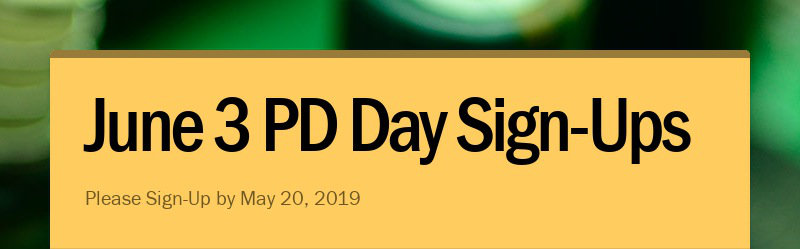June 3 PD Day Sign-Ups