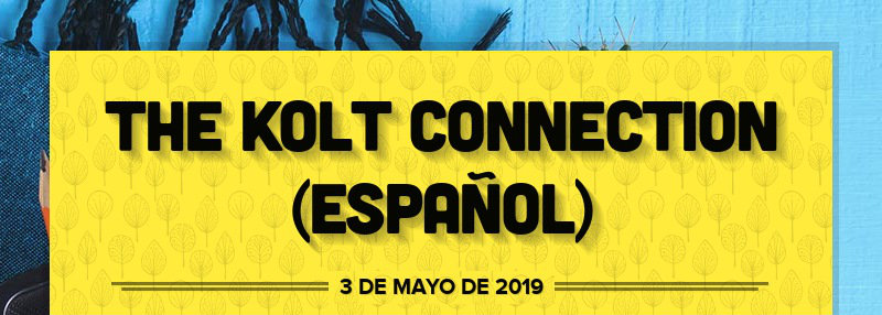 THE KOLT CONNECTION (ESPAÑOL)
