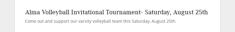 Alma Volleyball Invitational Tournament- Saturday, August 25th
