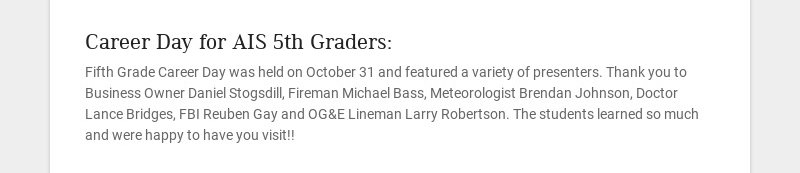 Career Day for AIS 5th Graders: Fifth Grade Career Day was held on October 31 and featured a...