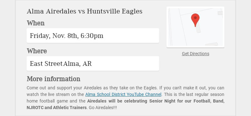Alma Airedales vs Huntsville Eagles When Friday, Nov. 8th, 6:30pm Where East Street Alma, AR More...