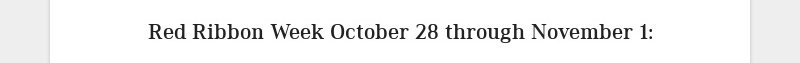 Red Ribbon Week October 28 through November 1: