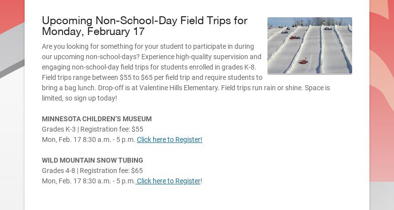 Upcoming Non-School-Day Field Trips for Monday, February 17 Are you looking for something for...