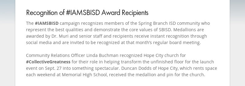 Recognition of #IAMSBISD Award Recipients The #IAMSBISD campaign recognizes members of the Spring...