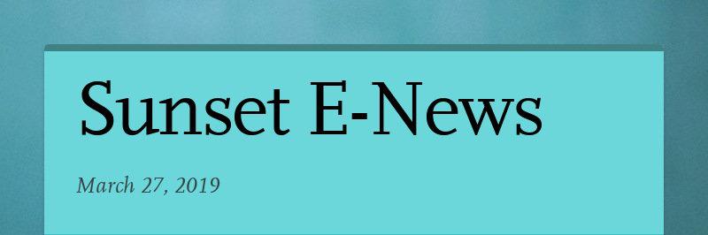 Sunset E-News March 27, 2019