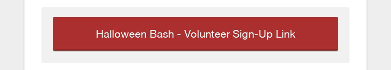 Halloween Bash - Volunteer Sign-Up Link