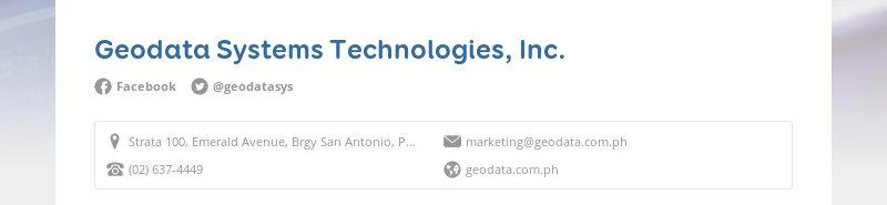 Geodata Systems Technologies, Inc. Facebook @geodatasys Strata 100, Emerald Avenue, Brgy San...