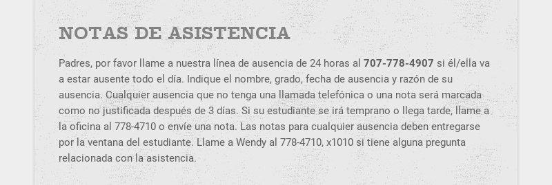 NOTAS DE ASISTENCIA Padres, por favor llame a nuestra línea de ausencia de 24 horas al...
