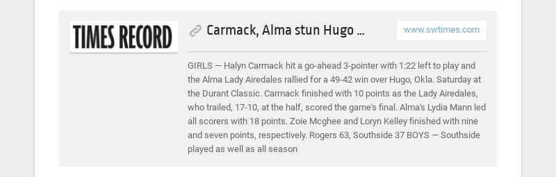 Carmack, Alma stun Hugo with late comeback www.swtimes.com GIRLS — Halyn Carmack hit a go-ahead...