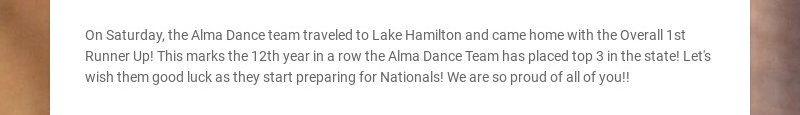 On Saturday, the Alma Dance team traveled to Lake Hamilton and came home with the Overall 1st...