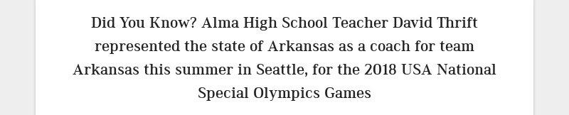 Did You Know? Alma High School Teacher David Thrift represented the state of Arkansas as a coach...