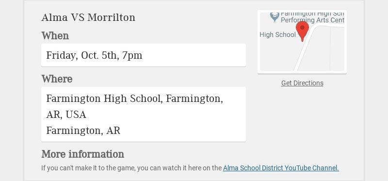 Alma VS Morrilton When Friday, Oct. 5th, 7pm Where Farmington High School, Farmington, AR, USA...