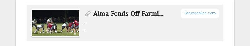 Alma Fends Off Farmington For 2-0 League Start 5newsonline.com ...