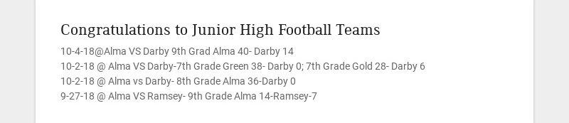 Congratulations to Junior High Football Teams 10-4-18@Alma VS Darby 9th Grad Alma 40- Darby 14...