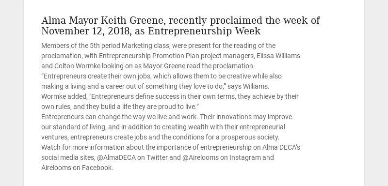 Alma Mayor Keith Greene, recently proclaimed the week of November 12, 2018, as Entrepreneurship...