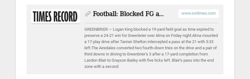 Football: Blocked FG as time expires spoils Alma comeback www.swtimes.com GREENBRIER— Logan King...