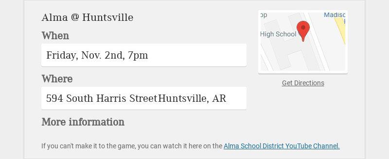 Alma @ Huntsville When Friday, Nov. 2nd, 7pm Where 594 South Harris Street Huntsville, AR More...