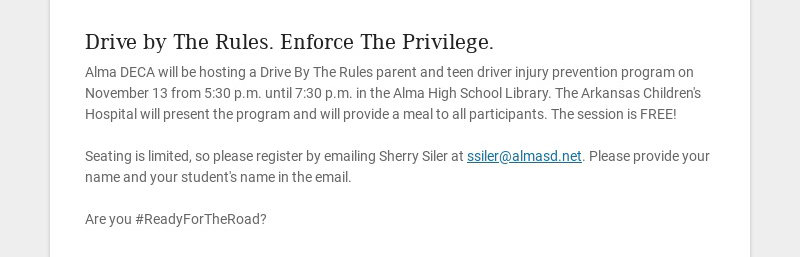 Drive by The Rules. Enforce The Privilege. Alma DECA will be hosting a Drive By The Rules parent...
