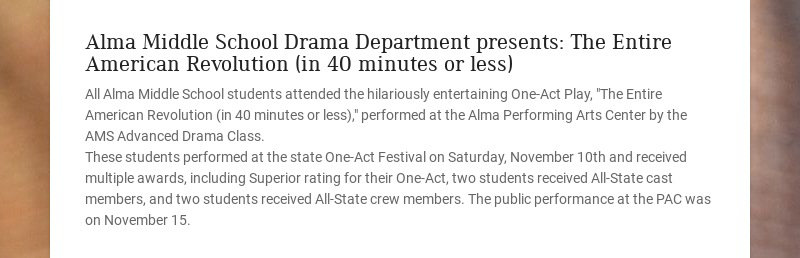 Alma Middle School Drama Department presents: The Entire American Revolution (in 40 minutes or...