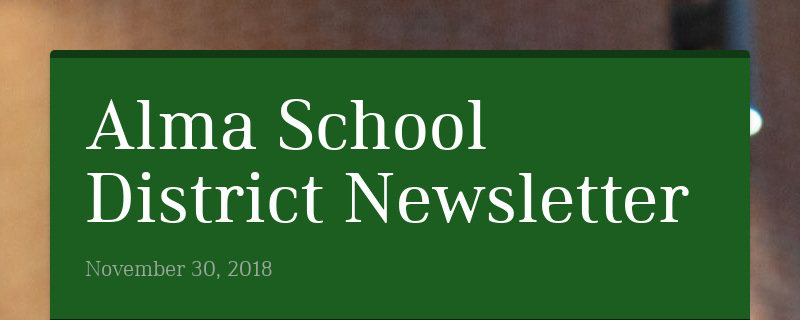 Alma School District Newsletter November 30, 2018