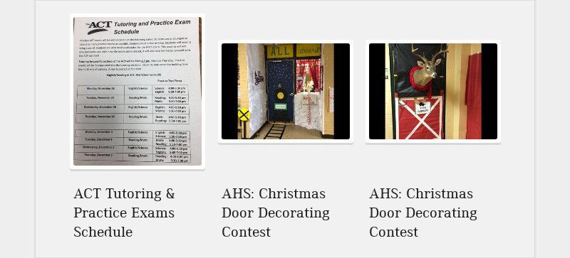 ACT Tutoring & Practice Exams Schedule AHS: Christmas Door Decorating Contest AHS: Christmas Door...