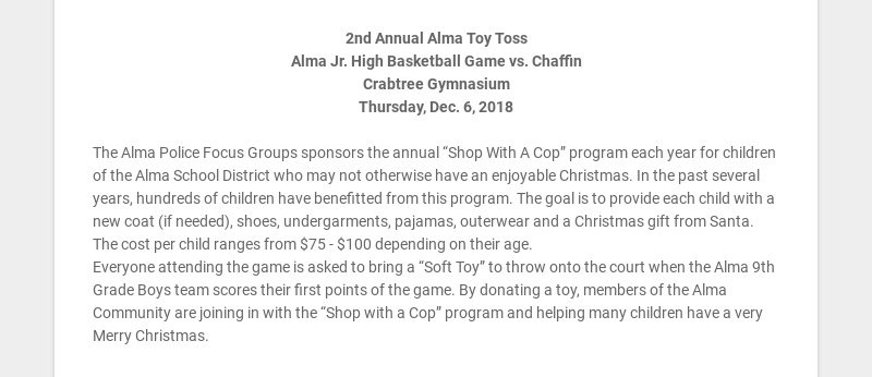2nd Annual Alma Toy Toss Alma Jr. High Basketball Game vs. Chaffin Crabtree Gymnasium Thursday,...