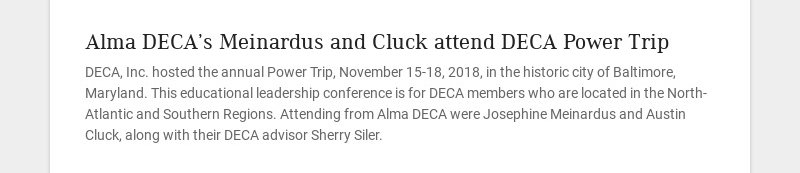 Alma DECA's Meinardus and Cluck attend DECA Power Trip DECA, Inc. hosted the annual Power Trip,...