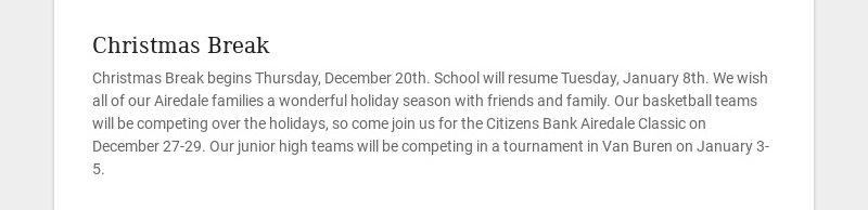 Christmas Break Christmas Break begins Thursday, December 20th. School will resume Tuesday,...