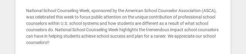 National School Counseling Week, sponsored by the American School Counselor Association (ASCA),...