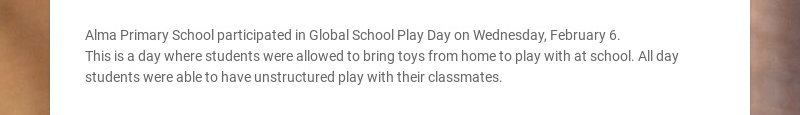 Alma Primary School participated in Global School Play Day on Wednesday, February 6.