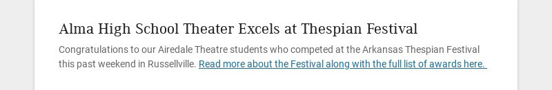 Alma High School Theater Excels at Thespian Festival Congratulations to our Airedale Theatre...