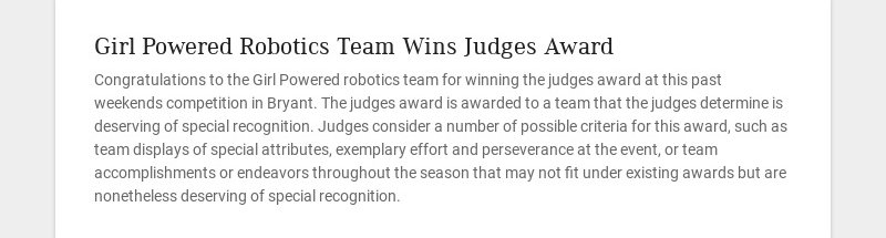 Girl Powered Robotics Team Wins Judges Award Congratulations to the Girl Powered robotics team...
